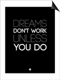Dreams Don't Work Unless You Do 2