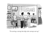 """I'm starting a startup that helps other startups start up"" - New Yorker Cartoon"