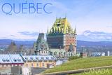 Quebec  Canada - Chateau Frontenac