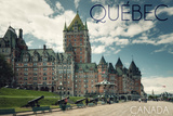 Quebec  Canada - Chateau Frontenac Cannons