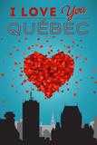 I love you Quebec  Canada
