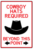 Cowboy Hats Required Past This Point Sign Poster