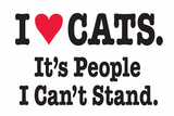 I Love Cats It's People I Can't Stand Funny Poster Print