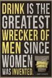 Drink is the Greatest Wrecker of Men Quote Poster
