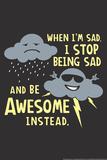 Stop Being Sad