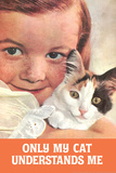 Only My Cat Understands Me Funny Poster Print