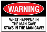 What Happens In the Man Cave Sign Poster