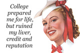College Prepared Me For Life Ruined Liver Credit Reputation Funny Poster