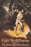 Fight World Famine Enroll in the Boys Working Reserve WWI War Propaganda Art Print Poster
