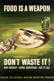 Food is a Weapon Don't Waste It WWII War Propaganda Art Print Poster