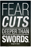 Fear Cuts Deeper Than Swords Gorge RR Martin Quote