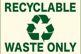 Recyclable Waste Only Sign Poster