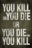 You Kill or You Die Quote Television Poster