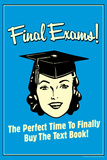Final Exams Perfect Time To Buy The Text Book Funny Retro Poster