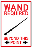 Wand Required Past This Point Sign Poster