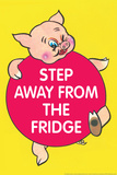 Step Away from the Fridge Pig Funny Poster