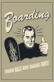 Boarding Bigger Balls Need Baggier Pants Funny Retro Poster
