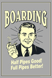 Boarding Half Pipes Good Full Pipes Better Funny Retro Poster