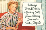 Take Life with a Grain of Salt Plus a Slice of Lime and a Tequila Shot Funny Poster Print