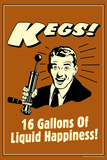 Beer Kegs 16 Gallons of Liquid Happiness Funny Retro Poster
