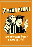 7-Year Plan Everyone Needs A Goal In Life Funny Retro Poster