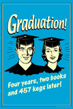 Graduation Four Year Two Books 457 Kegs Later Funny Retro Poster