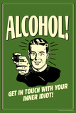 Alcohol Get In Touch With Inner Idiot Funny Retro Poster