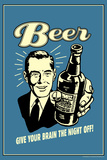 Beer Give Your Brain The Night Off Funny Retro Poster