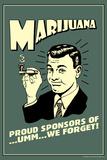 Marijuana Pround Sponsor Of Um We Forget Funny Retro Poster