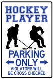 Hockey Player Parking Only Sign Poster