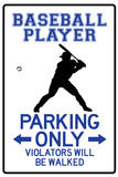 Baseball Player Parking Only Sign Poster