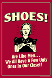 Shoes Like Men A Few Ugly Ones In Our Closet Funny Retro Poster
