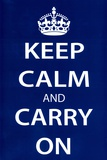 Keep Calm and Carry On (Motivational  Dark Blue) Art Poster Print