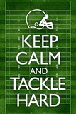 Keep Calm and Tackle Hard Football Poster