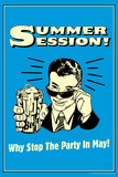 Summer Session Why Stop The Party In May Funny Retro Poster