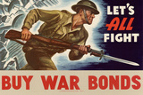 Let's All Fight Buy War Bonds WWII War Propaganda Art Print Poster