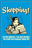 Shopping Not Addicted Quit If Credit Card Makes Me Funny Retro Poster