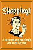 Shopping Husband And Money Soon Parted Funny Retro Poster
