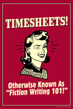 Timesheets Known As Fiction Writing 101 Funny Retro Poster