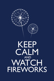 Keep Calm and Watch Fireworks Poster