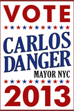 Carlos Danger For Mayor NYC Campaign Poster