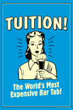 Tuition World's Most Expensive Bar Tab Funny Retro Poster