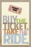 Buy The Ticket Take The Ride Art Poster Print