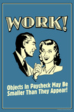 Work Objects In Paycheck Smaller Than They Appear Funny Retro Poster