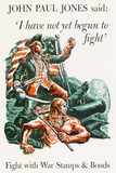 I Have Not Yet Begun to Fight War Stamps Bonds WWII War Propaganda Art Print Poster