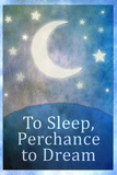 To Sleep Perchance To Dream Art Poster Print