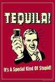 Tequila It's A Special Kind Of Stupid Funny Retro Poster