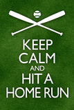 Keep Calm and Hit a Home Run Baseball Poster