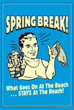 Spring Break Goes On At Beach Stays At Beach Funny Retro Poster