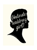 Obstinate Headstrong Girl!